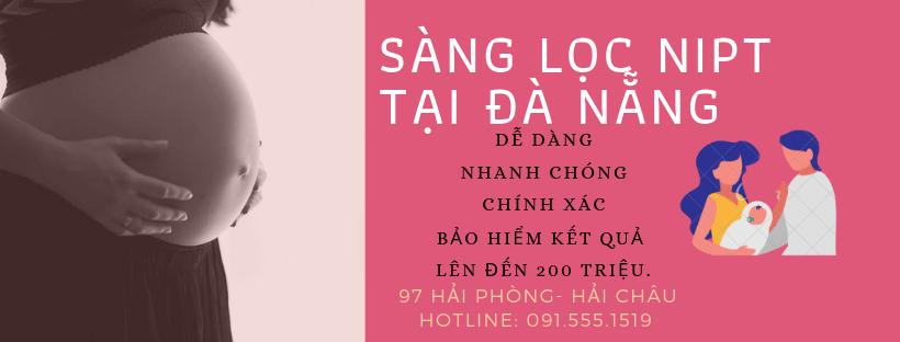 sàng lọc nipt tại Đà Nẵng